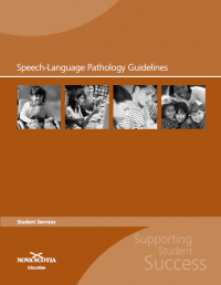 http://studentservices.ednet.ns.ca/sites/default/files/Speech_Language_Pathology_Guidelines.pdf